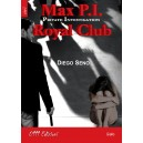 Max P.I. Royal Club, Diego Seno